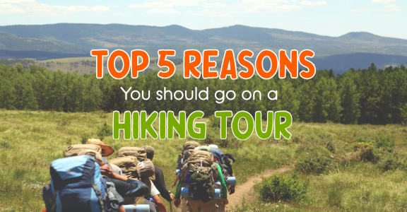 5 Reasons Why Your Next Vacation Should Be A Hiking Tour