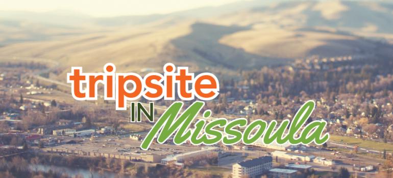Tripsite in Missoula, MT