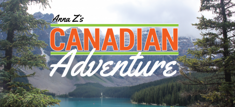Anna Z's Canadian Adventure