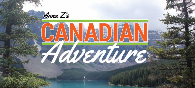 Anna Z's Canadian Adventure