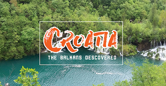 Croatia-the Balkans discovered