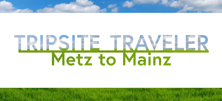 Tripsite Traveler: Metz to Mainz with Gina Friedlander