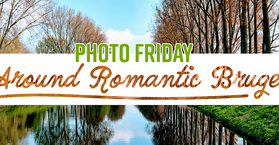Photo Friday: Around Romantic Bruges