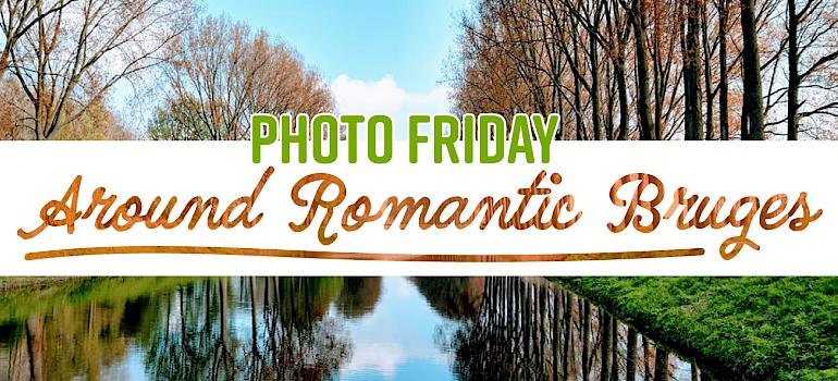 Photo Friday Around Romantic Bruges Tripsite