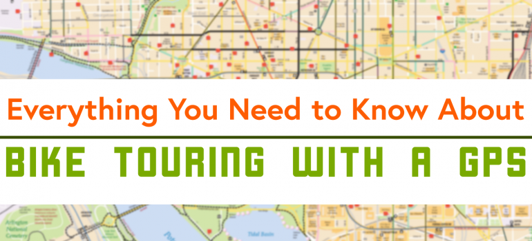 Everything You Need to Know About  Bike Touring With a GPS