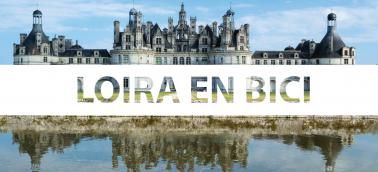 Tour en bicicleta por el Valle del Loira