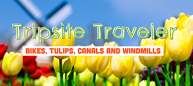 Tripsite Traveler: Bikes, Tulips, Canals and Windmills